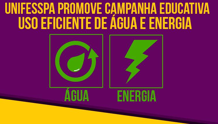 Unifesspa promove Campanha Educativa para uso eficiente de água e energia