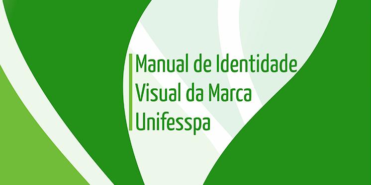 Unifesspa disponibiliza manual de identidade visual para aplicação correta da nova marca